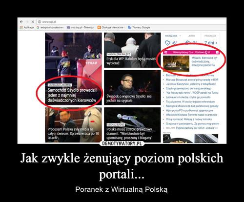 Jak zwykle żenujący poziom polskich portali...