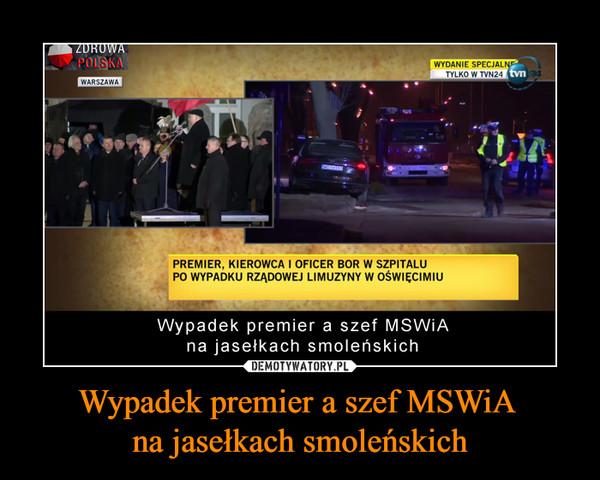 Wypadek premier a szef MSWiA na jasełkach smoleńskich –