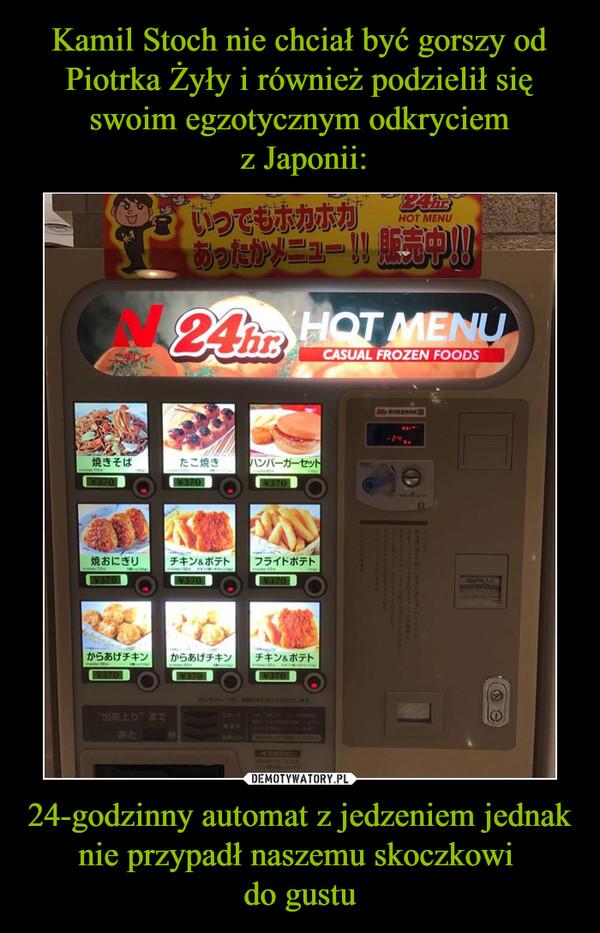 24-godzinny automat z jedzeniem jednak nie przypadł naszemu skoczkowi do gustu –