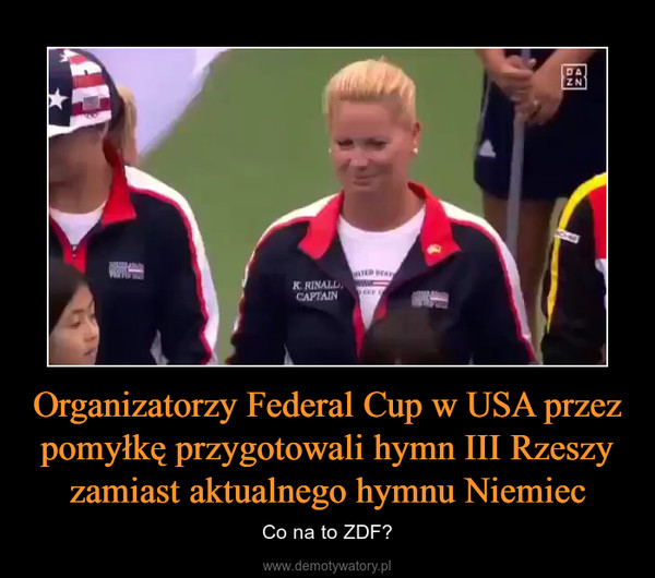 Organizatorzy Federal Cup w USA przez pomyłkę przygotowali hymn III Rzeszy zamiast aktualnego hymnu Niemiec – Co na to ZDF?