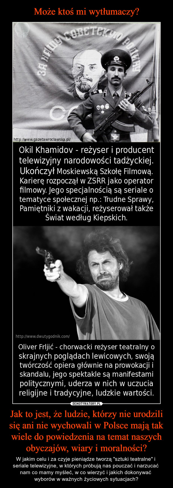 """Jak to jest, że ludzie, którzy nie urodzili się ani nie wychowali w Polsce mają tak wiele do powiedzenia na temat naszych obyczajów, wiary i moralności? – W jakim celu i za czyje pieniądze tworzą """"sztuki teatralne"""" i seriale telewizyjne, w których próbują nas pouczać i narzucać nam co mamy myśleć, w co wierzyć i jakich dokonywać wyborów w ważnych życiowych sytuacjach?"""