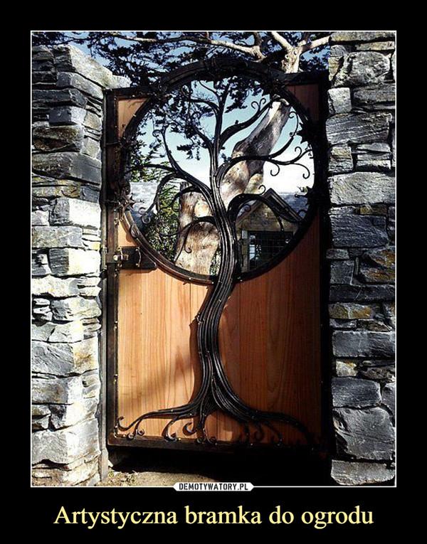 Artystyczna bramka do ogrodu –