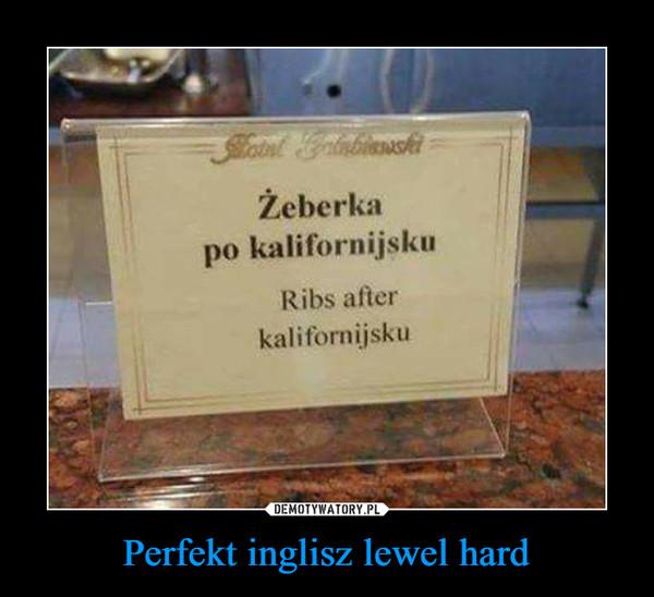Perfekt inglisz lewel hard –