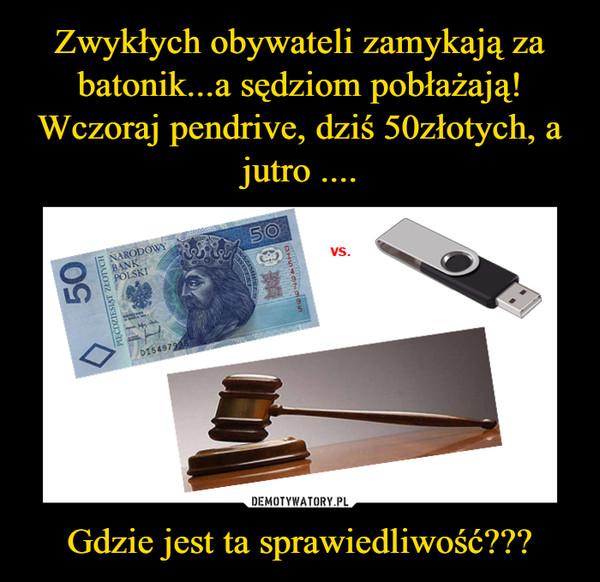 Gdzie jest ta sprawiedliwość??? –
