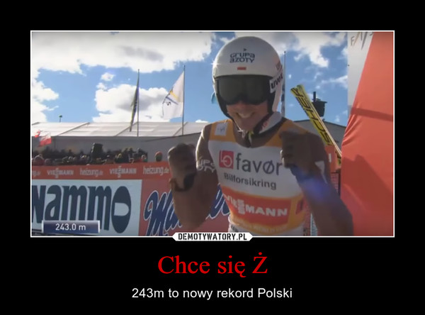 Chce się Ż – 243m to nowy rekord Polski