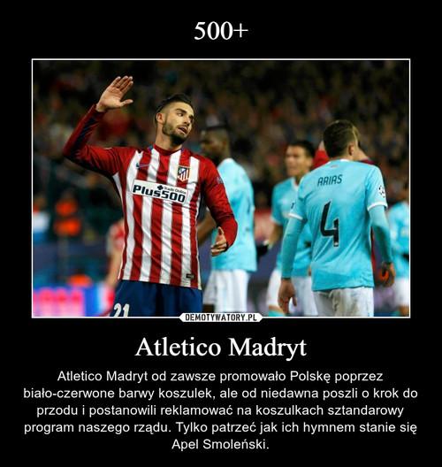 500+ Atletico Madryt