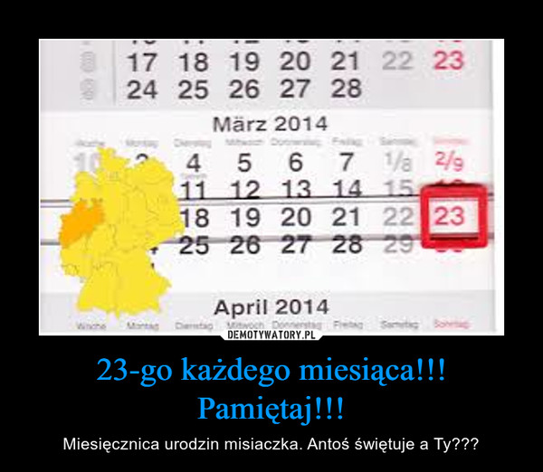 23-go każdego miesiąca!!! Pamiętaj!!! – Miesięcznica urodzin misiaczka. Antoś świętuje a Ty???