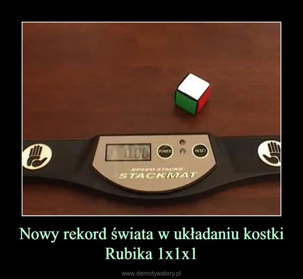 Nowy rekord świata w układaniu kostki Rubika 1x1x1 –