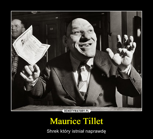 Maurice Tillet – Shrek który istniał naprawdę