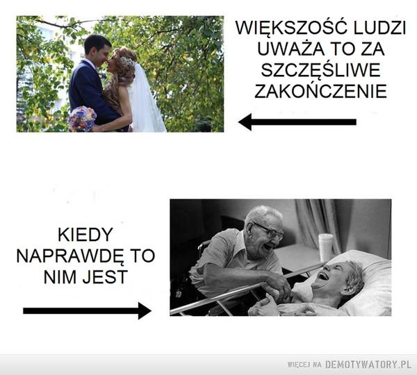 Ślub to dopiero początek –  WIĘKSZOŚĆ LUDZIUWAŻA TO ZASZCZĘŚLIWEZAKOŃCZENIEKIEDYNAPRAWDĘ TONIM JEST