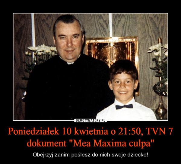 """Poniedziałek 10 kwietnia o 21:50, TVN 7  dokument """"Mea Maxima culpa"""" – Obejrzyj zanim poślesz do nich swoje dziecko!"""
