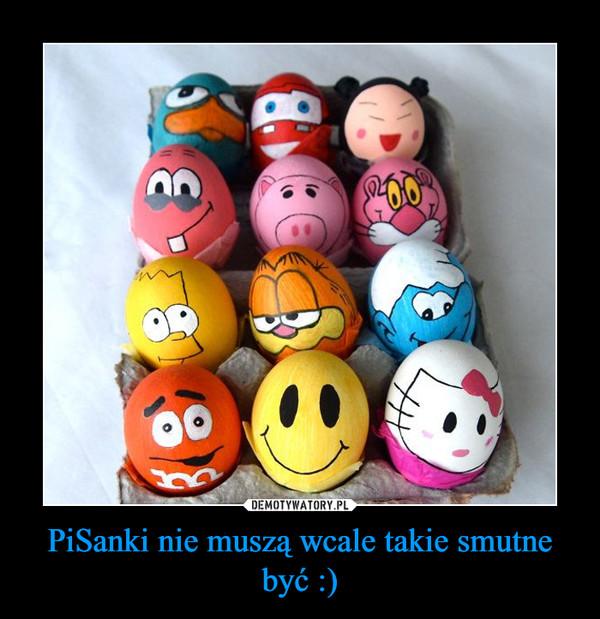 PiSanki nie muszą wcale takie smutne być :) –