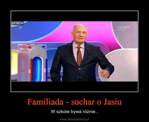 Familiada - suchar o Jasiu – W szkole bywa różnie..