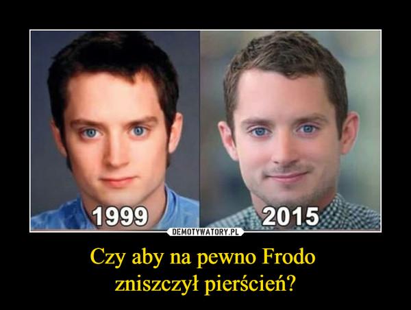 Czy aby na pewno Frodo zniszczył pierścień? –  1999 2015