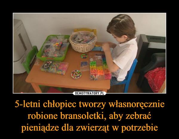5-letni chłopiec tworzy własnoręcznie robione bransoletki, aby zebrać pieniądze dla zwierząt w potrzebie –