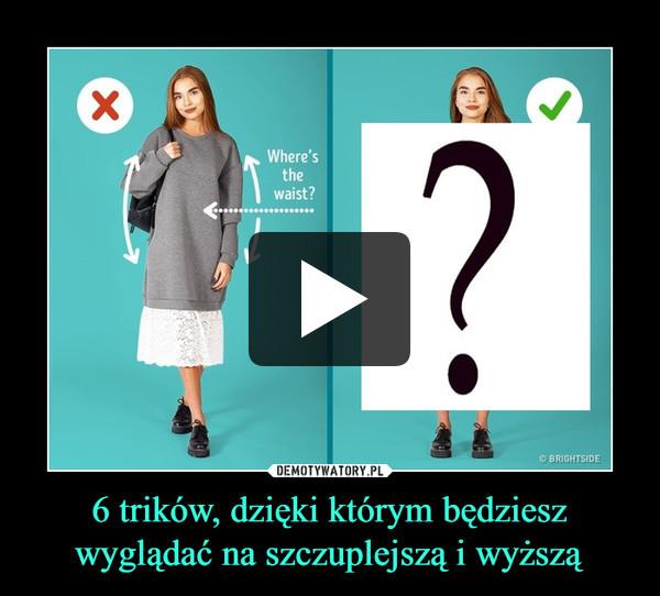 6 trików, dzięki którym będziesz wyglądać na szczuplejszą i wyższą –