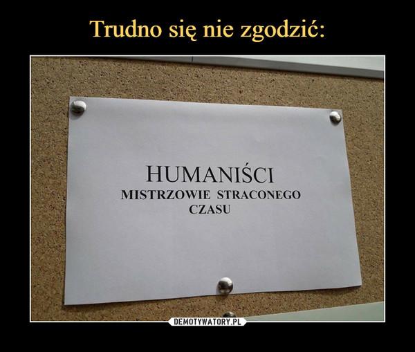 –  humaniści mistrzowie straconego czasu