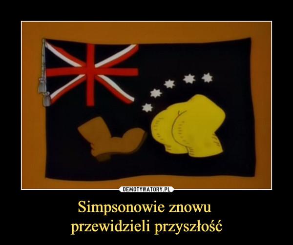 Simpsonowie znowu przewidzieli przyszłość –