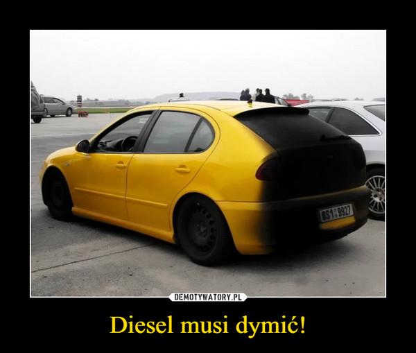 Diesel musi dymić! –