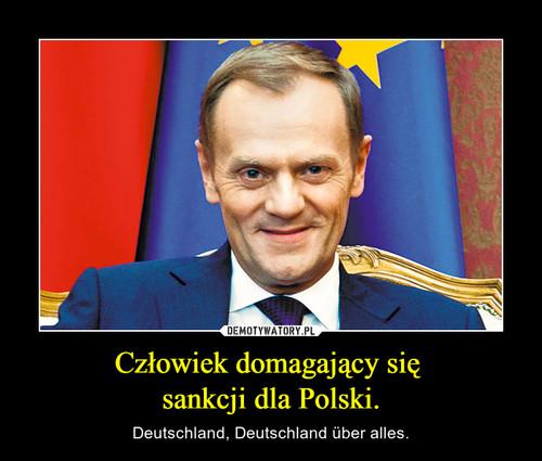 Człowiek domagający się  sankcji dla Polski.