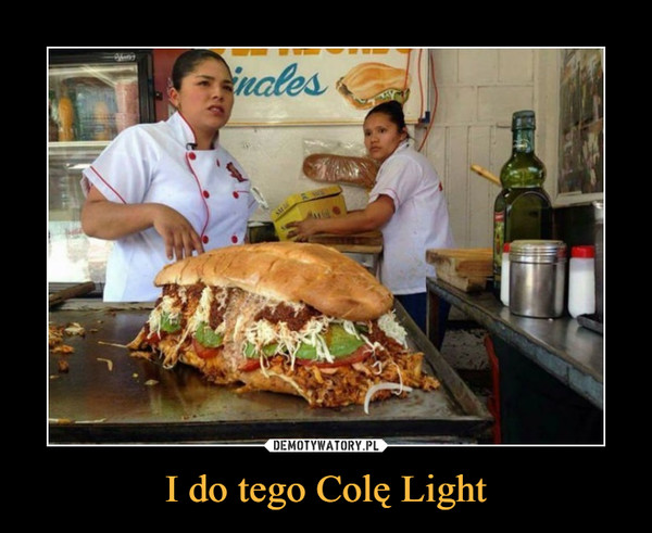 I do tego Colę Light –