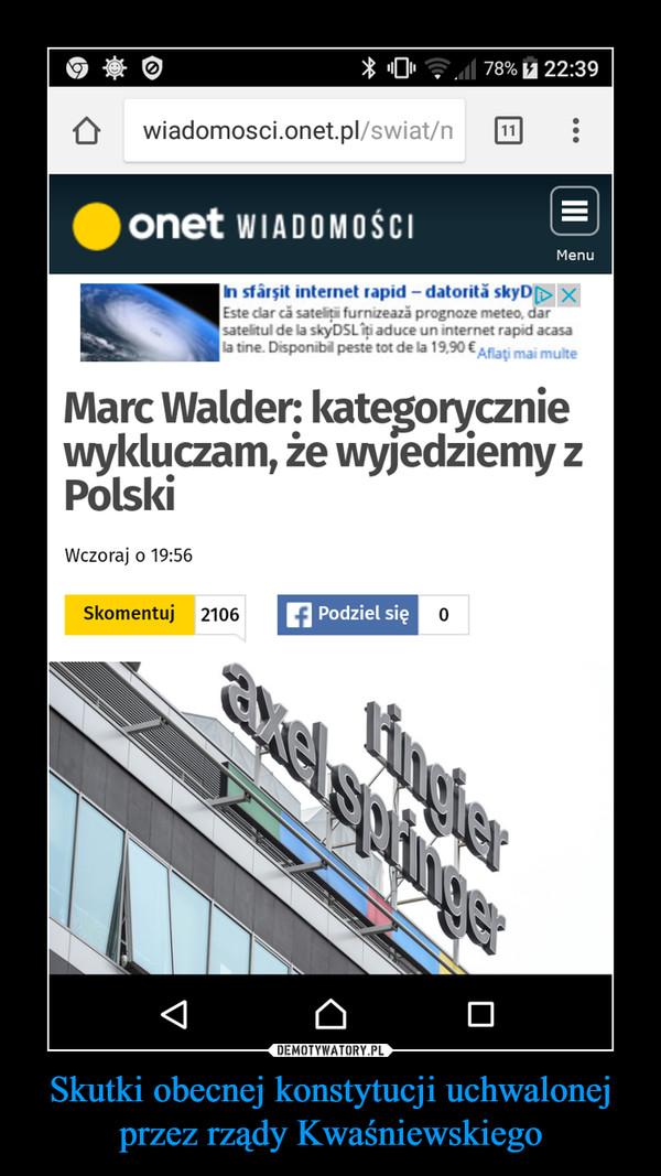 Skutki obecnej konstytucji uchwalonej przez rządy Kwaśniewskiego –