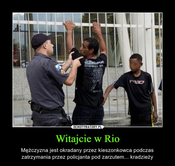 Witajcie w Rio – Mężczyzna jest okradany przez kieszonkowca podczas zatrzymania przez policjanta pod zarzutem... kradzieży