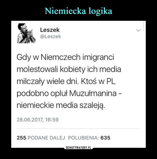 –  Gdy w Niemczech imigranci molestowali kobiety ich media milczały wiele dni.Ktoś w  PL podobno opluł Muzułmanina - niemieckie media szaleją