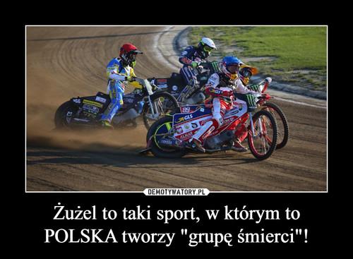 """Żużel to taki sport, w którym to POLSKA tworzy """"grupę śmierci""""!"""