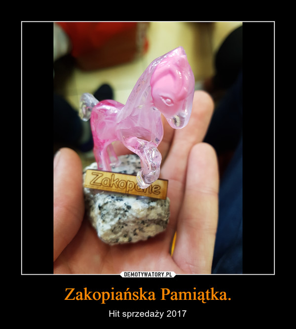 Zakopiańska Pamiątka. – Hit sprzedaży 2017