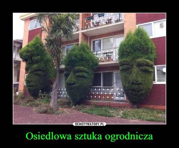Osiedlowa sztuka ogrodnicza –