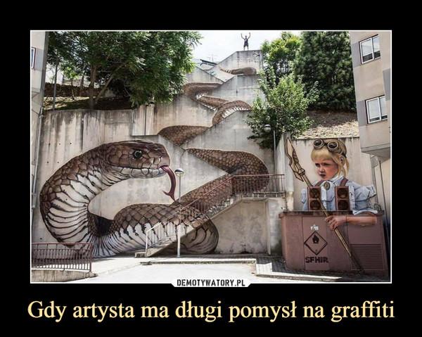 Gdy artysta ma długi pomysł na graffiti –