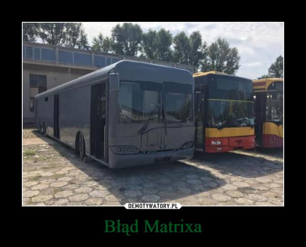 Błąd Matrixa –