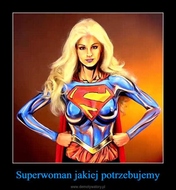 Superwoman jakiej potrzebujemy –