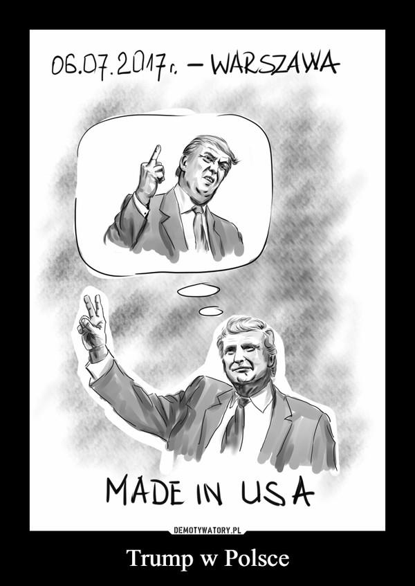Trump w Polsce –