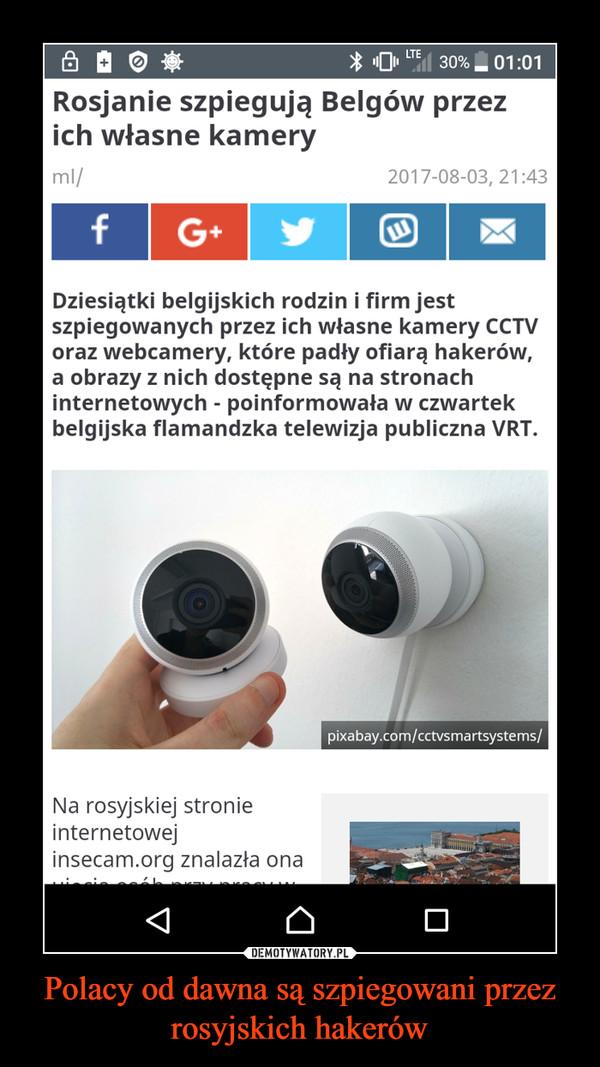 Polacy od dawna są szpiegowani przez rosyjskich hakerów –