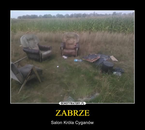 ZABRZE – Salon Króla Cyganów