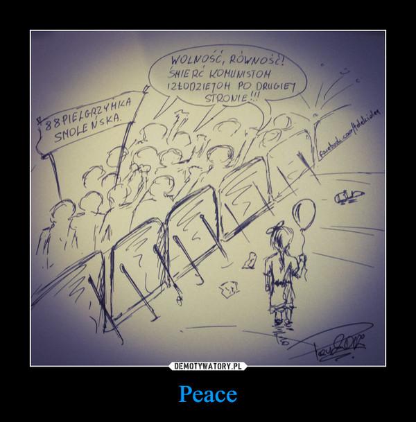 Peace –