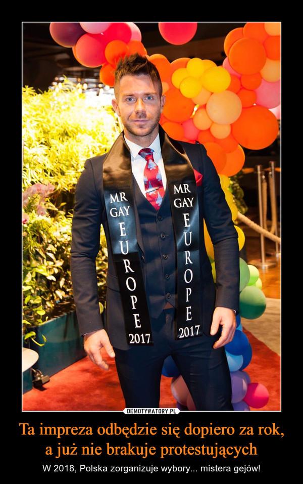Ta impreza odbędzie się dopiero za rok, a już nie brakuje protestujących – W 2018, Polska zorganizuje wybory... mistera gejów!