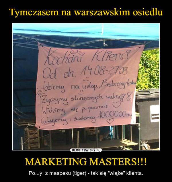 """MARKETING MASTERS!!! – Po...y  z maspexu (tiger) - tak się """"wiąże"""" klienta."""