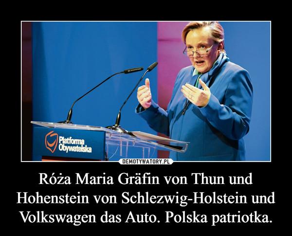 Róża Maria Gräfin von Thun und Hohenstein von Schlezwig-Holstein und Volkswagen das Auto. Polska patriotka. –
