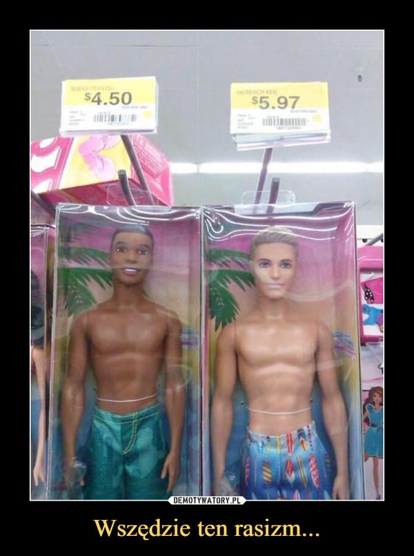 Wszędzie ten rasizm... –