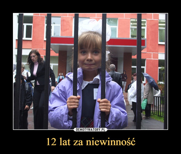 12 lat za niewinność –