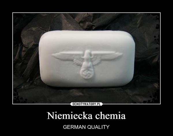 Niemiecka chemia – GERMAN QUALITY