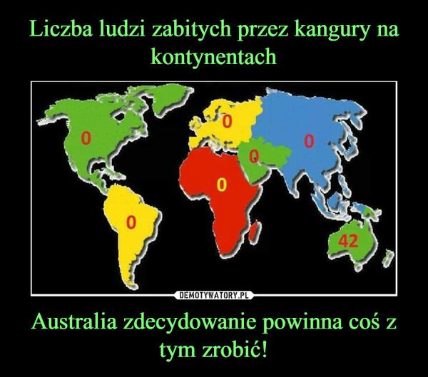 Australia zdecydowanie powinna coś z tym zrobić! –
