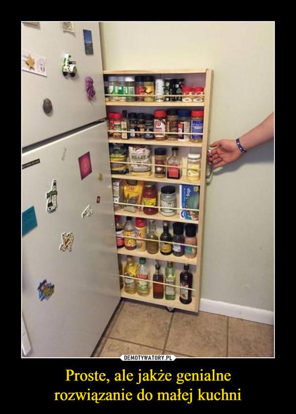 Proste, ale jakże genialnerozwiązanie do małej kuchni –