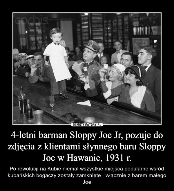 4-letni barman Sloppy Joe Jr, pozuje do zdjęcia z klientami słynnego baru Sloppy Joe w Hawanie, 1931 r. – Po rewolucji na Kubie niemal wszystkie miejsca popularne wśród kubańskich bogaczy zostały zamknięte - włącznie z barem małego Joe