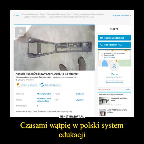 Czasami wątpię w polski system edukacji