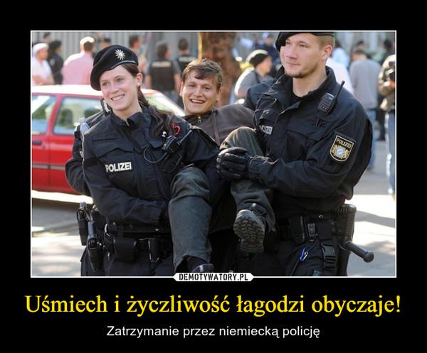 Uśmiech i życzliwość łagodzi obyczaje! – Zatrzymanie przez niemiecką policję