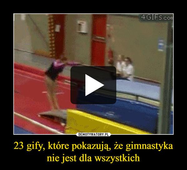 23 gify, które pokazują, że gimnastyka nie jest dla wszystkich –